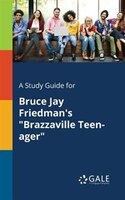 """A Study Guide for Bruce Jay Friedman's """"Brazzaville Teen-ager"""""""