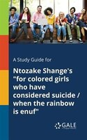 """A Study Guide for Ntozake Shange's """"for Colored Girls Who Have Considered Suicide / When the…"""