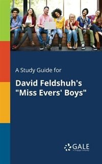 """A Study Guide for David Feldshuh's """"Miss Evers' Boys"""" by Cengage Learning Gale"""