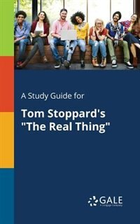 """A Study Guide for Tom Stoppard's """"The Real Thing"""" by Cengage Learning Gale"""