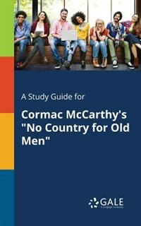 """A Study Guide for Cormac McCarthy's """"No Country for Old Men"""" by Cengage Learning Gale"""