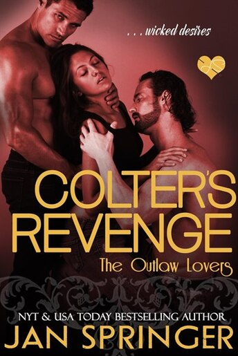 Colter's Revenge (the Outlaw Lovers, #3) by Jan Springer