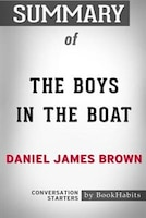 Summary of The Boys in the Boat by Daniel James Brown: Conversation Starters