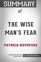 Summary of The Wise Man's Fear by Patrick Rothfuss: Conversation Starters