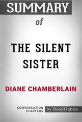Summary of The Silent Sister by Diane Chamberlain: Conversation Starters