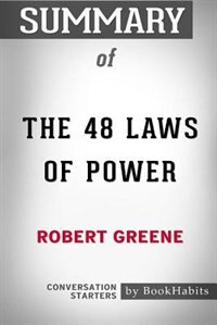Summary of The 48 Laws of Power by Robert Greene: Conversation Starters de BookHabits