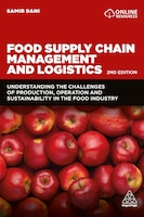 Food Supply Chain Management And Logistics: Understanding The Challenges Of Production, Operation…