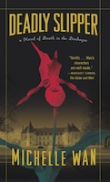 Deadly Slipper: A Novel Of Death In The Dordogne