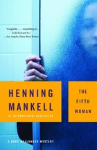 The Fifth Woman: A Kurt Wallander Mystery (6)