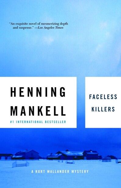 Faceless Killers: The First Kurt Wallander Mystery by Henning Mankell