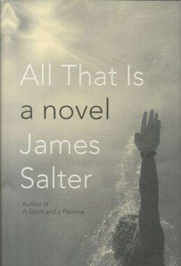 Book All That Is by James Salter