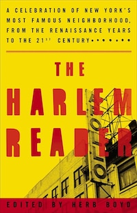 The Harlem Reader: A Celebration of New York's Most Famous Neighborhood, from the Renaissance Years…
