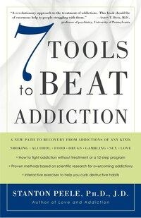 7 Tools to Beat Addiction: A New Path To Recovery From Addictions Of Any Kind: Smoking, Alcohol…