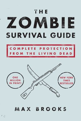 Book The Zombie Survival Guide: Complete Protection From The Living Dead by Max Brooks