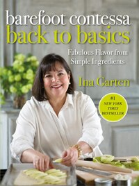 Barefoot Contessa Back To Basics: Fabulous Flavor From Simple Ingredients
