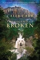 The Legend Of Broken: A Novel
