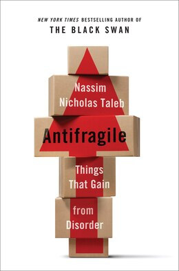 Book Antifragile: Things That Gain From Disorder by N Taleb