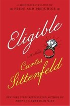 Book Eligible: A Modern Retelling Of Pride And Prejudice by Sittenfeld, Curtis