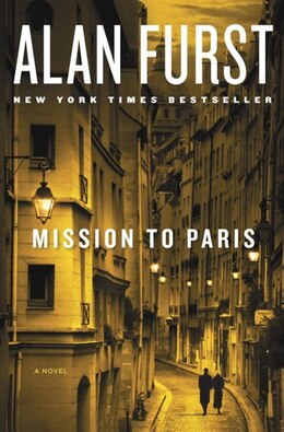 Book Mission To Paris: A Novel by Alan Furst