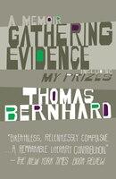 Gathering Evidence & My Prizes: A Memoir