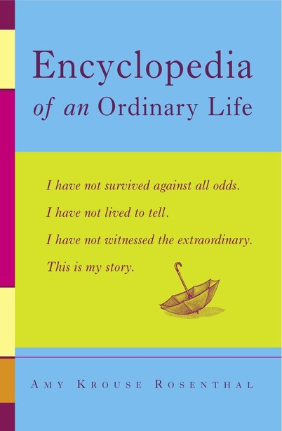 Encyclopedia of an Ordinary Life: A Memoir by Amy Krouse Rosenthal