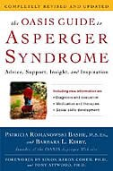 The Oasis Guide To Asperger Syndrome: Completely Revised And Updated: Advice, Support, Insight, And…