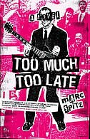 Book Too Much, Too Late: A Novel by Marc Spitz