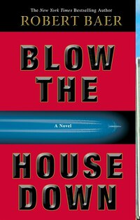 Blow The House Down: A Novel
