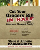 Cut Your Grocery Bill in Half with America's Cheapest Family: Includes So Many Innovative…