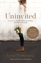 Book Uninvited: Living Loved When You Feel Less Than, Left Out, and Lonely by Lysa Terkeurst