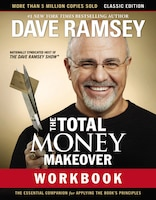The Total Money Makeover Workbook: Classic Edition: The Essential Companion For Applying The Book's…