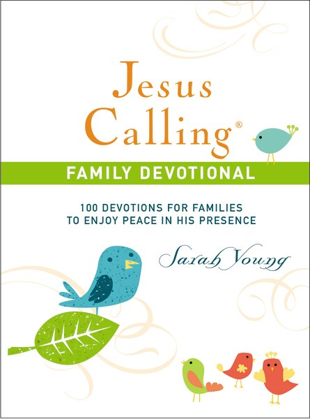 Jesus Calling: 100 Devotions For Families To Enjoy Peace In His Presence, Hardcover, With Scripture References by Sarah Young