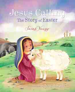 Jesus Calling: The Story Of Easter (picture Book) by Sarah Young