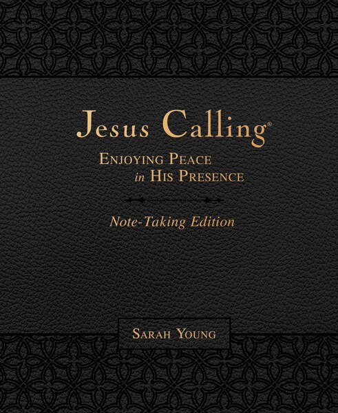 Jesus Calling Note-taking Edition, Leathersoft, Black, With Full Scriptures: Enjoying Peace In His Presence by Sarah Young