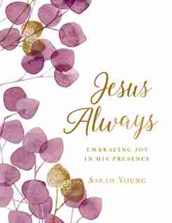 Jesus Always (large Text Cloth Botanical Cover): Embracing Joy In His Presence (with Full Scriptures) by Sarah Young