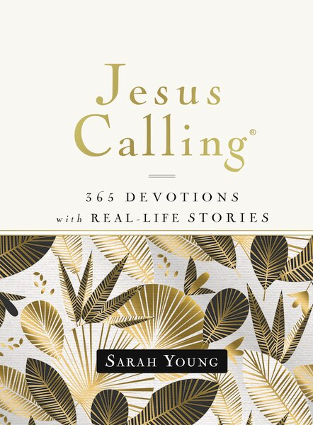 Jesus Calling, 365 Devotions With Real-life Stories, Hardcover, With Full Scriptures by Sarah Young