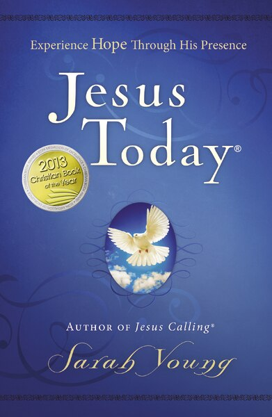 Jesus Today: Experience Hope Through His Presence by Sarah Young