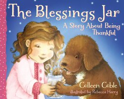 The Blessings Jar: A Story About Being Thankful