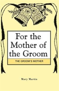 For the Mother of the Groom by Mary Martin