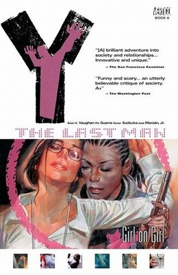 Book Y: The Last Man Vol. 6: Girl On Girl by Brian K. Vaughan