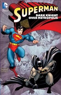 Book Superman: Dark Knight Over Metropolis by Various