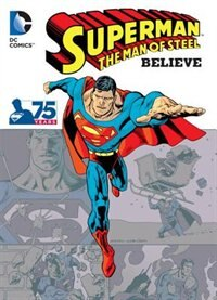 Book Superman - The Man Of Steel: Believe by Various