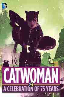 Catwoman: A Celebration Of 75 Years by Various
