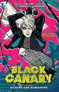 Black Canary Vol. 1: Kicking And Screaming by Brenden Fletcher