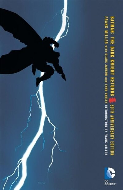 Batman: The Dark Knight Returns 30th Anniversary Edition by Frank Miller