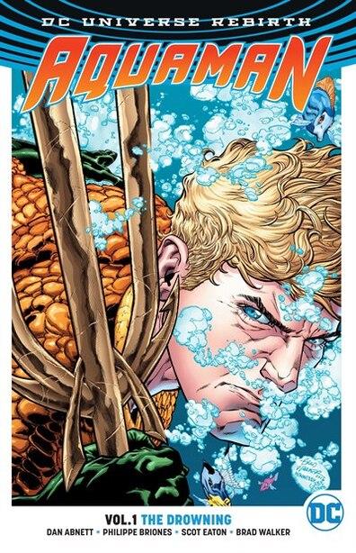 Aquaman Vol. 1: The Drowning (rebirth) by Dan Abnett