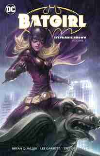 Batgirl: Stephanie Brown Vol. 1 by Bryan Q. Miller