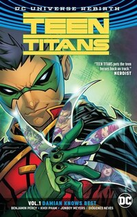 Teen Titans Vol. 1: Damian Knows Best (rebirth)