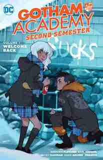 Gotham Academy: Second Semester Vol. 1: Welcome Back by Brenden Fletcher