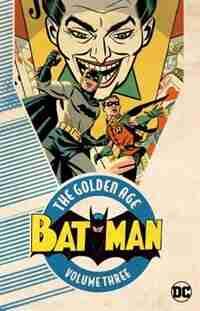 Batman: The Golden Age Vol. 3 by Bob Kane